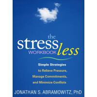 【预订】The Stress Less Workbook: Simple Strategies to Relieve