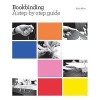 【预订】Bookbinding: A Step-By-Step Guide