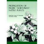 【预订】Propagation of Pacific Northwest Native Plants