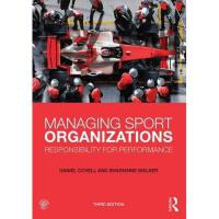 【预订】Managing Sport Organizations: Responsibility for