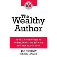 【预订】The Wealthy Author: The Fast Profit Method for
