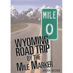 【预订】Wyoming Road Trip by the Mile Marker: