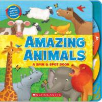 学乐 神奇动物旋转书 AMAZING ANIMALS A SPIN SPOTBOOK进口原版6-8-10-12岁少儿童