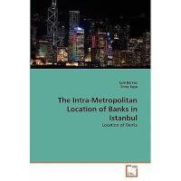 【预订】The Intra-Metropolitan Location of Banks in