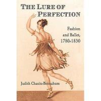 【预订】The Lure of Perfection: Fashion and Ballet