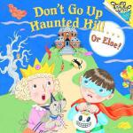 【预订】Don't Go Up Haunted Hill...or Else! Don't Go Up
