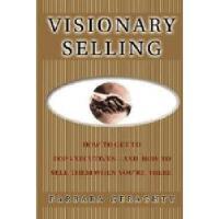 【预订】Visionary Selling: How to Get to Top Executives and