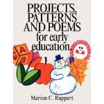【预订】Projects, Patterns and Poems for Early Education