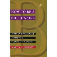 【预订】How To Be A Billionaire: Proven Strategies From The Y97