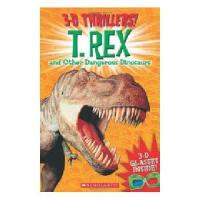 T. Rex and Other Dangerous Dinosaurs [With 3-D
