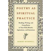 【预订】Poetry as Spiritual Practice: Reading, Writing, and