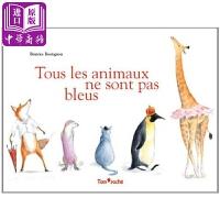 【中商原版】不是所有的动物都是蓝色的法文原版Tous les animaux ne sont pas bleus