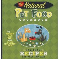 宠物的天然食品:狗、猫的健康食谱The Natural Pet Food Cookbook : Healthful R