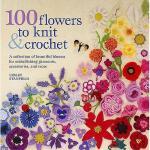 【预订】100 Flowers to Knit & Crochet: A Collection of