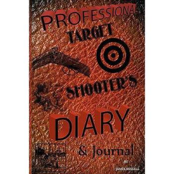 【预订】Professional Target Shooter's Diary & Journal 美国库房发货,通常付款后3-5周到货!