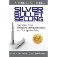 【预订】Silver Bullet Selling: Six Critical Steps To Opening