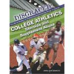 【预订】College Athletics: Steroids and Supplement Abuse