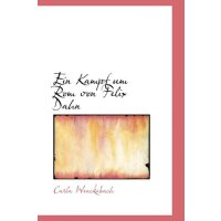 Ein Kampf Um ROM Von Felix Dahn (German Edition) [ISBN: 978