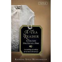 【预订】A Tea Reader: Living Life One Cup at a Time: An