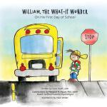 【预订】William, the What-If Wonder: On His First Day of School