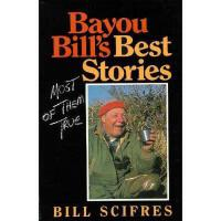 【预订】Bayou Bill's Best Stories: (Most of Them True)