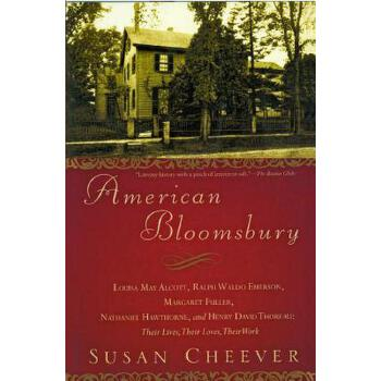 【预订】American Bloomsbury: Louisa May Alcott, Ralph Waldo Emerson, Margaret Fuller, Nathaniel Hawthorne, and Henry David Thoreau: Their Lives, Th 预订商品,需要1-3个月发货,非质量问题不接受退换货。