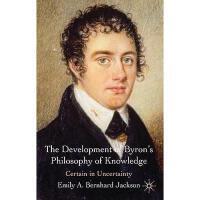 【预订】The Development of Byron's Philosophy of Knowledge: