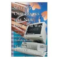 【预订】Selling Old Books the New Dot Com Way: Your Guide to