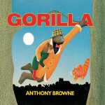 【正版直发】英文原版GorillaBigBook Anthony Browne 9780744578478 Walke