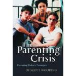 【预订】The Parenting Crisis: Parenting Today's Teenagers