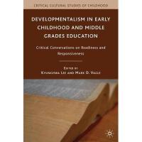 【预订】Developmentalism in Early Childhood and Middle