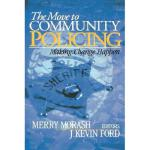 【预订】The Move to Community Policing: Making Change
