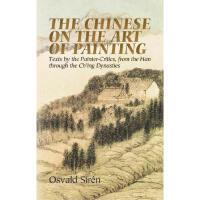 【预订】The Chinese on the Art of Painting: Texts by the