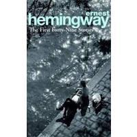 英文原版 海明威:前四十九个故事 Ernest Hemingway: The First Forty-Nine Sto