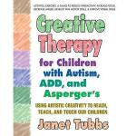 【预订】Creative Therapy for Children with Autism, ADD, and