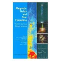 【预订】Magnetic Fields and Start Formation: Theory Versus