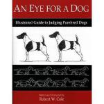 【预订】An Eye for a Dog: Illustrated Guide to Judging