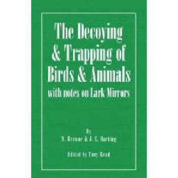 【预订】The Decoying and Trapping of Birds and Animals - 美国库房发货,通常付款后3-5周到货!