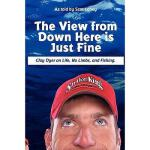 【预订】The View from Down Here Is Just Fine: Clay Dyer on