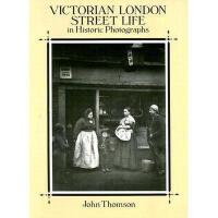 【预订】Victorian London Street Life in Historic