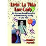 【预订】Livin' La Vida Low-Carb: My Journey from Flabby Fat