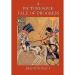 【预订】A Picturesque Tale of Progress: Beginnings I