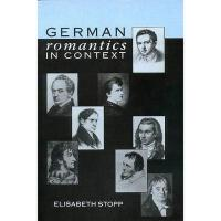 【预订】German Romantics in Context: Selected Essays