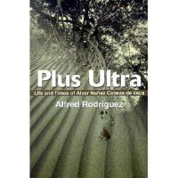 【预订】Plus Ultra: Life and Times of Alvar Nunez Cabeza de
