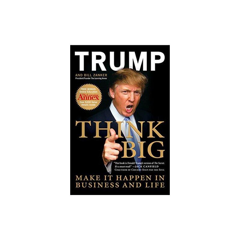 Think Big: Make It Happen In Business and Life 特朗普:激情创造梦想【英文原版 唐纳德·特朗普、美国总统、川普】