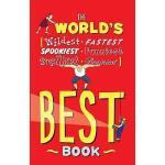 【预订】The World's Best Book: Wildest, Fastest, Spookiest