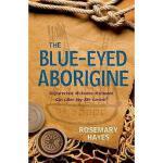 【预订】The Blue-Eyed Aborigine