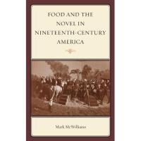 【预订】Food and the Novel in Nineteenth-Century America