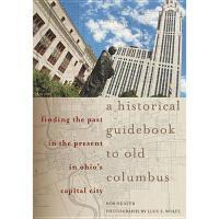 【预订】A Historical Guidebook to Old Columbus: Finding the