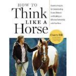 【预订】How to Think Like a Horse: The Essential Handbook for U